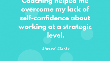 Sinead Clarke – Executive Coaching Case Study